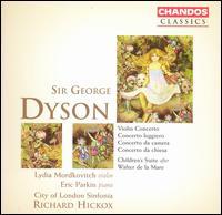 Dyson: Concertos; Children's Suite - Andrew Watkinson (violin); Edward Roberts (violin); Eric Parkin (piano); Lydia Mordkovitch (violin); Stephen Orton (cello);...