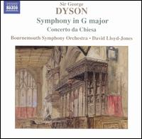 Dyson: Symphony in G major; Concerto da Chiesa - Duncan Riddell (violin); Helen Cox (violin); Stuart Green (viola); Timothy Walden (cello); Bournemouth Symphony Orchestra;...