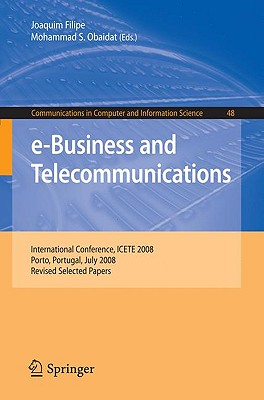 e-Business and Telecommunications - Filipe, Joaquim (Editor), and Obaidat, Mohammad S, Professor (Editor)