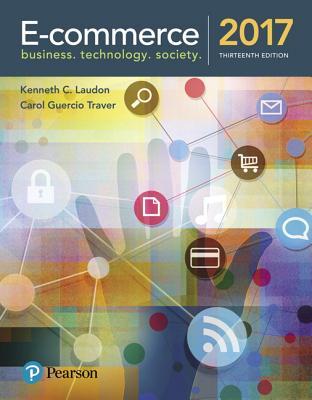 E-Commerce 2017 - Laudon, Kenneth C, and Traver, Carol Guercio
