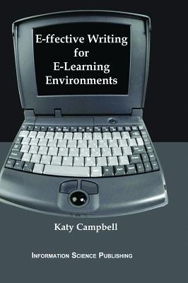 E-ffective Writing for E-Learning Environments - Campbell, Katy