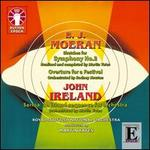 E.J. Moeran: Sketches for Symphony No. 2; John Ireland: Sarnia