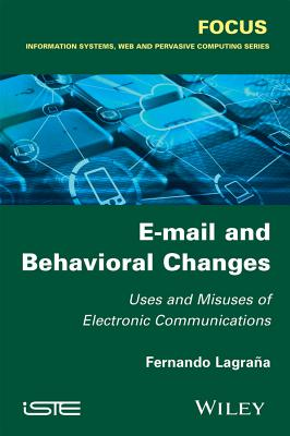 E-mail and Behavioral Changes: Uses and Misuses of Electronic Communications - Lagrana, Fernando