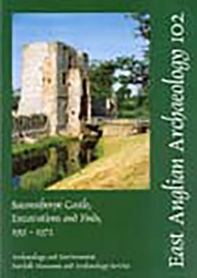 EAA 102: Baconsthorpe Castle, Excavations and Finds, 1951-1972 - Dallas, C., and Sherlock, David