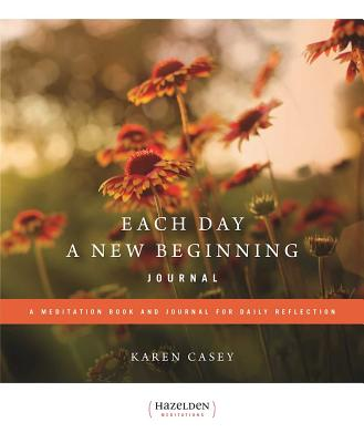 Each Day a New Beginning: A Meditation Book and Journal for Daily Reflection - Casey, Karen