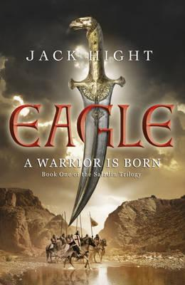 Eagle: Book One of the Saladin Trilogy - Hight, Jack