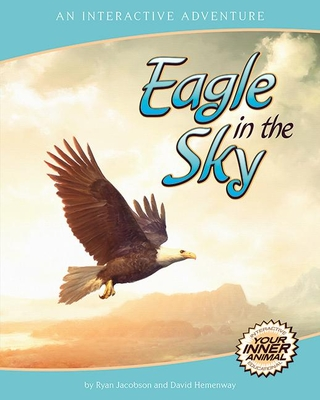 Eagle in the Sky: An Interactive Adventure about the Bald Eagle - Jacobson, Ryan