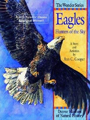 Eagles: Hunters of the Sky: A Story and Activities - Cooper, Ann