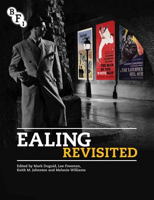 Ealing Revisited - Duguid, Mark, and Freeman, Lee, and Johnston, Keith