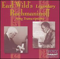 Earl Wild's Legendary Rachmaninoff Song Transcriptions - Earl Wild (piano)
