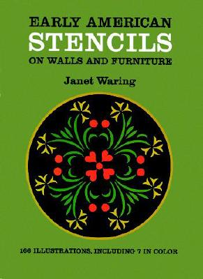 Early American Stencils on Walls and Furniture - Waring, Janet