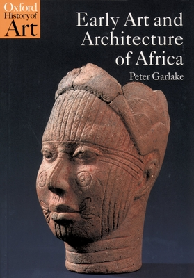 Early Art and Architecture of Africa - Garlake, Peter