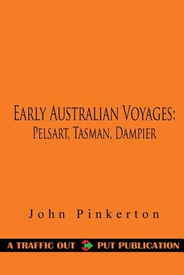 Early Australian Voyages: Pelsart, Tasman, Dampier - Pinkerton, John