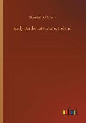 Early Bardic Literature, Ireland - Ogrady, Standish
