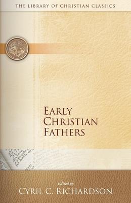 Early Christian Fathers - Richardson, Cyril (Editor)
