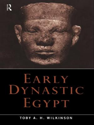 Early Dynastic Egypt - Wilkinson, Toby A H