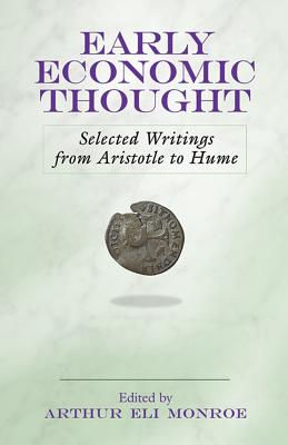 Early Economic Thought: Selected Writings from Aristotle to Hume - Monroe, Arthur Eli (Editor)