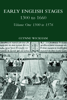 Early English Stages 1300-1576 - Wickham, Glynne (Editor)