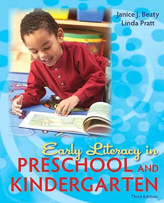 Early Literacy in Preschool and Kindergarten: A Multicultural Perspective - Beaty, Janice J, Dr., PhD, and Pratt, Linda