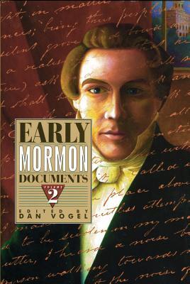 Early Mormon Dcouments, Volume 2 - Vogel, Dan (Editor)