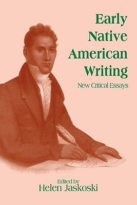 Early Native American Writing: New Critical Essays - Jaskoski, Helen (Editor)