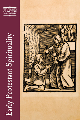 Early Protestant Spirituality - Hendrix, Scott H (Editor)