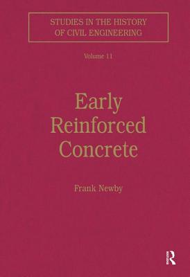 Early Reinforced Concrete - Newby, Frank (Editor)