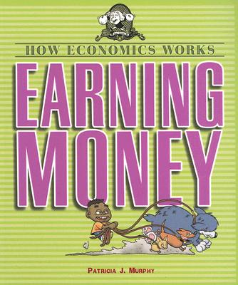 Earning Money - Murphy, Patricia