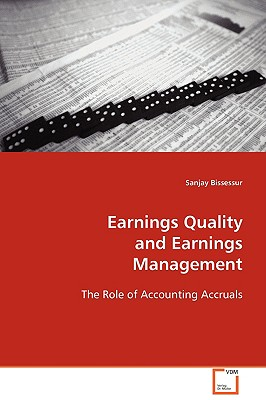 Earnings Quality and Earnings Management - Bissessur, Sanjay