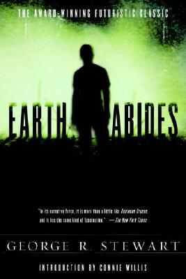 Earth Abides - Stewart, George Rippey
