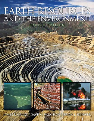 Earth Resources and the Environment - Craig, James R