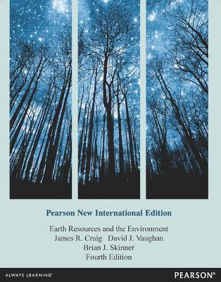 Earth Resources and the Environment - Craig, James R., and Vaughan, David J., and Skinner, Brian J.