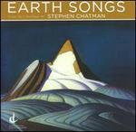 Earth Songs: Music by Stephen Chatman