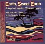 Earth, Sweet Earth: Songs by Leighton, Weir and Henze