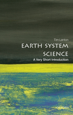 Earth System Science: A Very Short Introduction - Lenton, Tim