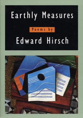 Earthly Measures: Poems - Hirsch, Edward