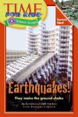 Earthquakes! - Time for Kids Magazine, and Collier, Barbara