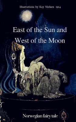 East of the Sun and West of the Moon. Norwegian fairy tale - Grand, Elena N