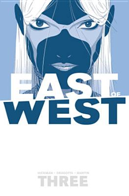 East of West Volume 3: There Is No Us - Hickman, Jonathan
