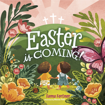 Easter Is Coming! - Fortner, Tama (Text by)