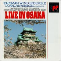 Eastman Wind Ensemble Live in Osaka - Eastman Wind Ensemble; Marie Alatalo (piano); Donald Hunsberger (conductor)