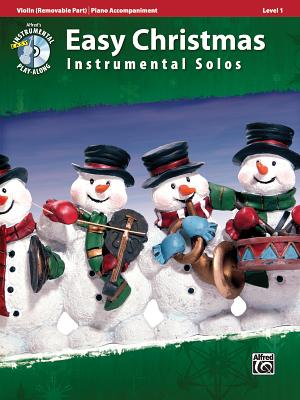 Easy Christmas Instrumental Solos, Violin (Removalble Part)/Piano Accompaniment, Level 1 - Alfred Music