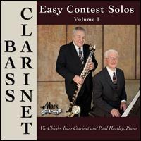 Easy Contest Solos, Vol. 1: Bass Clarinet - Paul Hartley (piano); Vic Chiodo (clarinet)