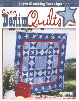 Easy Denim Quilts: 6 Projects - Leisure Arts (Creator)