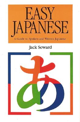 Easy Japanese - Seward, Jack, and Seward, James K, Professor, and Seward James