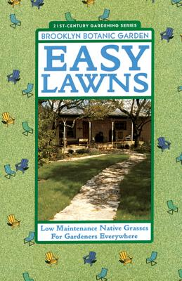 Easy Lawns - Brooklyn Botantical Gardens, and Brooklyn Botanic Garden, and Daniels, Stevie (Editor)