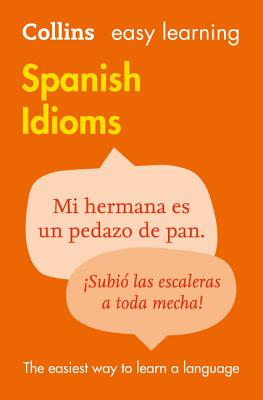 Easy Learning Spanish Idioms - Collins Dictionaries
