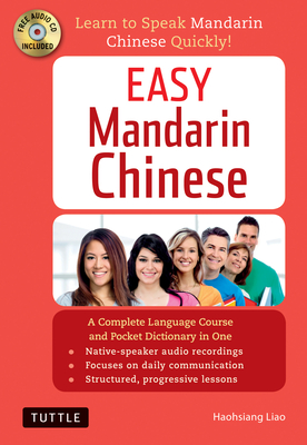 Easy Mandarin Chinese: Learn to Speak Mandarin Chinese Quickly! (CD-ROM Included) - Liao, Haohsiang