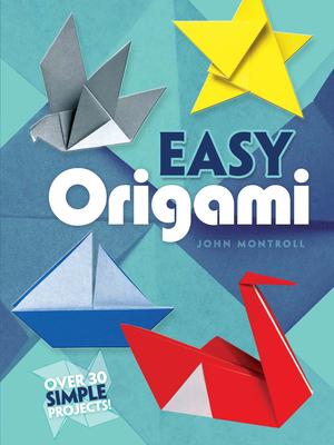 Easy Origami - Montroll, John