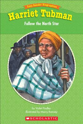 Easy Reader Biographies: Harriet Tubman: Follow the North Star - Findley, Violet